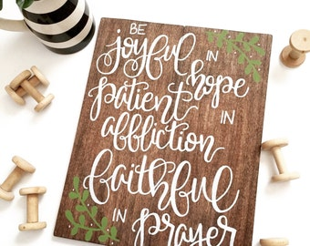 Romans 12:12 Sign Be Joyful in Hope, Patient in Affliction, and Faithful in Prayer