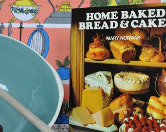 Home Baked Bread and Cakes Mary Norwak  Hamlyn/Countrywise 1973