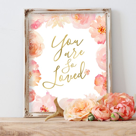 Floral Nursery Decor, You Are So Loved Flower Print, Gift for Best Friend, Gift for Her, Floral Art Coral Gold Blush Rose Pink Peach Nursery