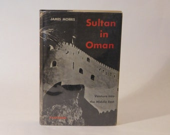 Sultan in Oman James Morris 1st Edition Hard cover 1957