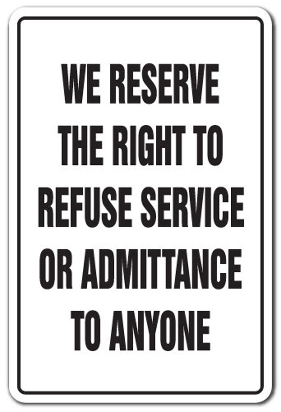 Crazy image inside we reserve the right to refuse service to anyone printable sign