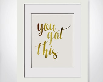 You Got This - Gold Foil Print W/OPTIONAL Frame, Gold Foil Desk Decor For Cubicles Cute Coworker Gift For Boss College Dorm Decor For Office