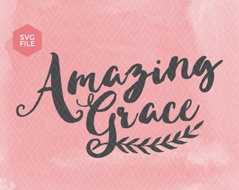 Amazing grace svg, christian svg, grace vector, bible print file, christian cricut svg, bible svg, cricut svg, silhouette svg