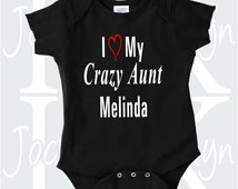 I Love My Crazy Aunt custom name body suit one piece baby clothing bodysuit onepiece personalizied gift from aunt adorable godmother grandma