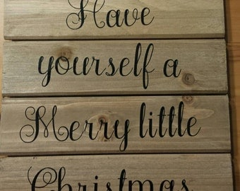 Christmas sign. Have yourself a merry little christmas.