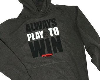 Hoodie Always Play to Win