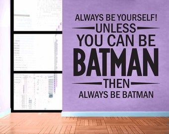 Always Be Yourself - Batman - Removable Vinyl Wall Decal Sticker