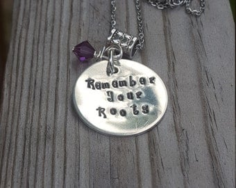 Hand stamped necklace,Remember your Roots ,Great gift for children leaving for College ,Going away Gift