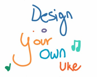 Create your own ukulele