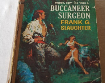 Buccaneer Surgeon - Pulp Fiction Paperback - Frank G. Slaughter - 1954