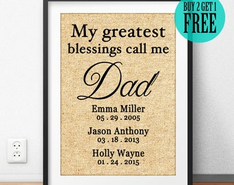 Father's Day Gift, Dad Gift, Grandfather Gift, Father Print, My Greatest Blessings Call Me Dad, Personalized Gift, Rustic Home Decor, CM01