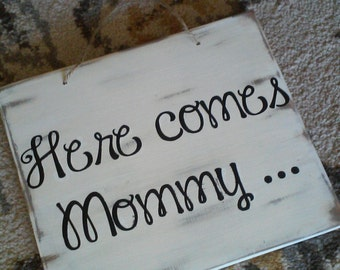 Rustic Wooden Here Comes Mommy Wedding Sign flower girl ring bearer Bride sign