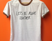 Lets Me Alone Together Falloutboy clothing womens mens song lyrics t-shirts