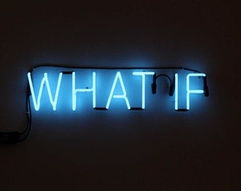 WHAT IF neon sign