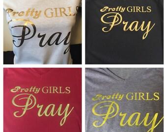 V-Neck Pretty Girls Pray Tee