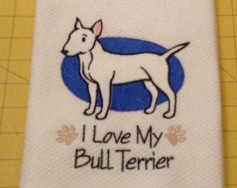 I Love My Bull Terrier Williams Sonoma Embroidered Kitchen Hand Towel 100% cotton, 20 x 30