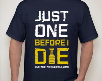 Buffalo Sabres - Just One Before I Die - T-Shirt - NHL