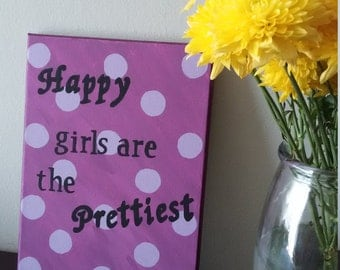 Happy Girls are the Prettiest Canvas Quote Painting/ Purple Polka-dot /Room Decor
