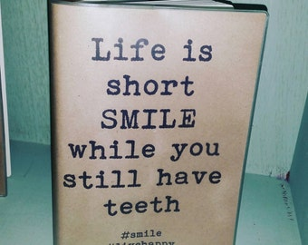 Recycled paper, Funny/Inspirational Quotes A5, 64 page journal/diary - Smile Design