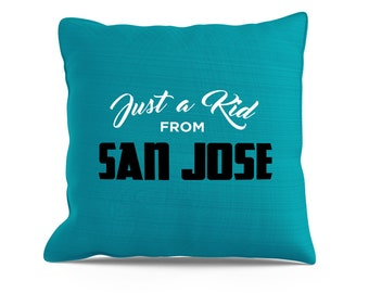 Just a Kid From San Jose Pillow, 18x18 Pillow, San Jose Sofa Pillow, San Jose Sharks, San Jose Pillow, Sharks Pillow