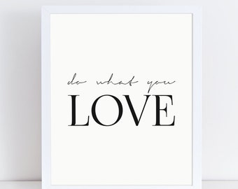Do What You Love Print, Inspirational Quote, Nursery Wall Decor, Black and White Art, Typography Poster, Minimalist Poster,Scandinavian Home