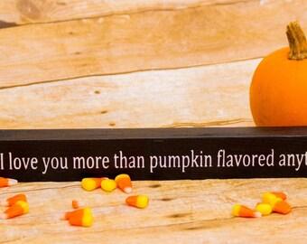Rustic Wood Sign | Romantic Gift | Halloween Pumpkin Decor | Fall Art | Fall Pumpkin Decor | Mantel Decor | Rustic Shelf Decor | Pumpkin Art