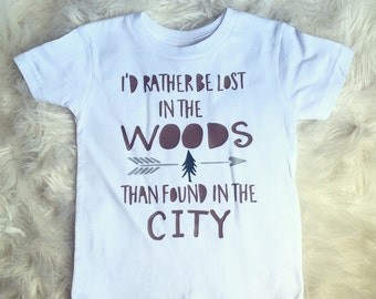 I'd rather be lost in the woods than found in the city-boys shirt-toddler shirt
