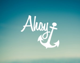Ahoy Decal | Car Decal | Laptop Decal | Water Bottle Decal | Bumper Sticker | Phone Decal |