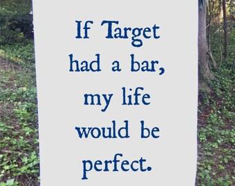 If Target had a bar...Flour Sack Towel