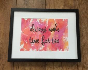 Always Make Time For Tea