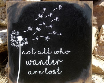 Not All Who Wander Are Lost/Dorm Decor/Girls Room/Housewarming Sign