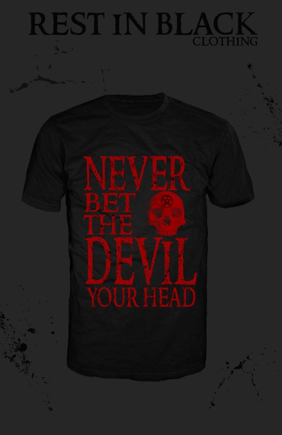 """never bet the devil your head Edgar allan poe's """"never bet the devil your head: a tale with a moral"""" was first  published in graham's magazine in september 1841 under the name """"never."""