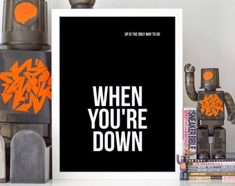 When you're down, up is the only way to go, wall art,  quote, wall decor, home decor, typography, inspirational print