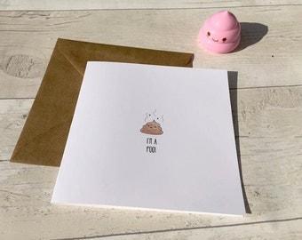 I'm A Poo - Birthday Card - Greetings Card - Poo - Poo Card- Kawaii Poo - Kawaii