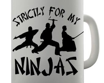 Strictly For My Ninjas Ceramic Mug