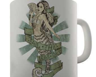 Sail The Seas Dry Mermaid Ceramic Mug