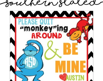 "Quit ""Monkey""ing Around Valentines"