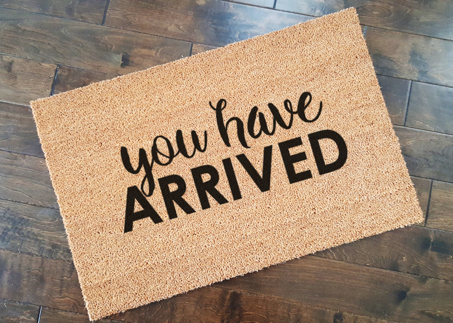 You Have Arrived Doormat Welcome Mat