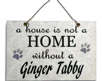 Handmade Wooden 'A House Is Not A Home Without A Ginger Tabby' Hanging Home Sign 103