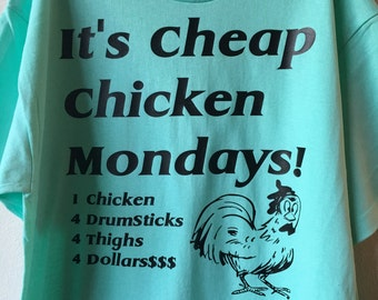 "Funny Shirt, ""Cheap Chicken Mondays"", Black, Kelly, Celadon Blue, Purple, Red, White, Custom"