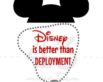 Digital Download Military: Disney is better than deployment Mickey Ears - Air Force, Marine, Navy, Army