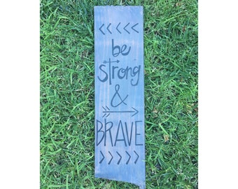 Be strong & brave