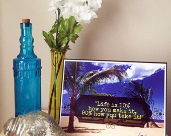 Inspirational Art, Inspirational Photography, Life is 10% How You Make It Inspired Art