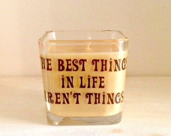 The Best Things In Life Aren't Things Square Soy Candle
