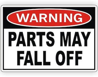 WARNING-Part may fall off