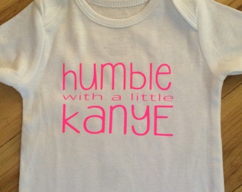 Humble With A Little Kanye Onesie