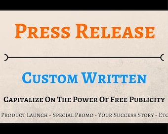 Press Release - Custom Press Release Professionally Written - Capitalize On The Power Of Free Publicity - The Media Wants To Hear From You