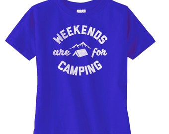 Weekends are for Camping TShirt - Kids Camping Tshirt - Summer Outdoors Scouting Camping Nature Outdoor Adventure Camp Camper