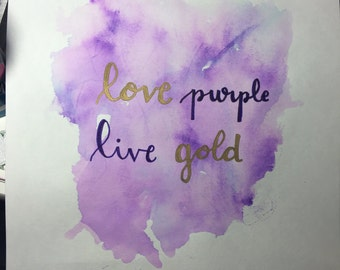 Love purple live gold
