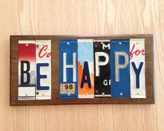 Recycled License Plate Art - BE HAPPY